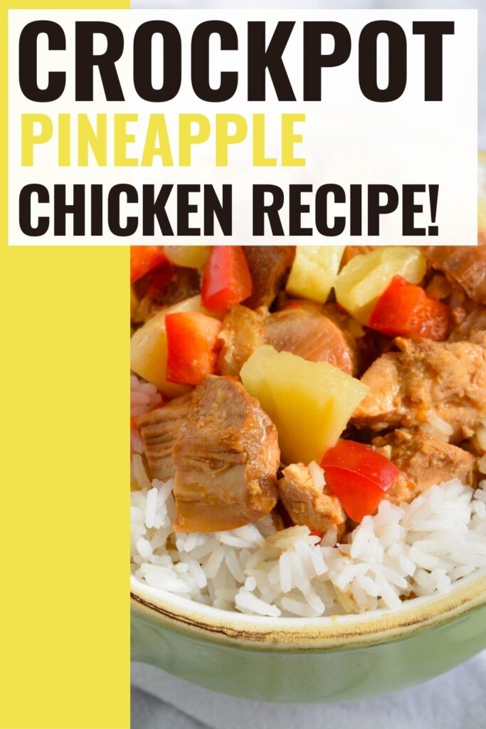 Pin showing the finished Slow Cooker Pineapple chicken ready to eat with title in the top.
