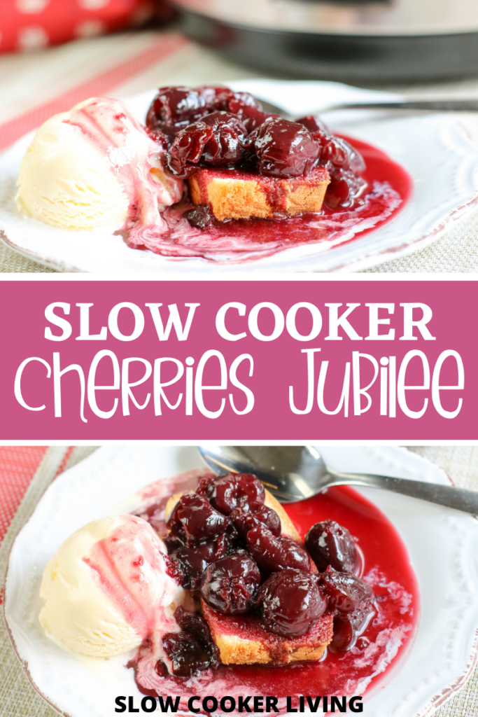Pin showing the slow cooker cherries jubilee recipe ready to eat with title across the middle.