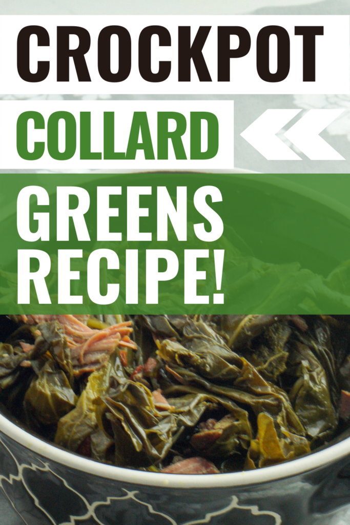 Pin showing the finished crockpot collard greens ready to eat with title in the top left.