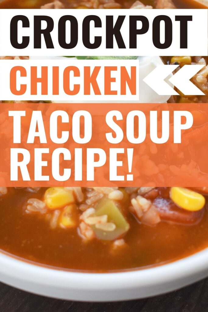 Pin showing the finished slow cooker chicken taco soup recipe ready to eat with the title across the top corner.